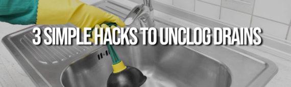 3 Simple Hacks to Unclog Drains