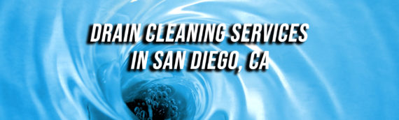 Professional Drain Cleaning in San Diego Ca