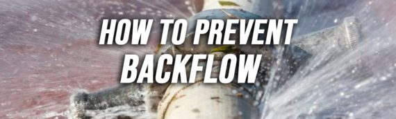 How to Prevent Backflow in San Diego Ca