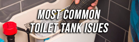Most Common Toilet Tank Problems in San Diego Ca